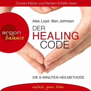"""Carsten Fabian und Herbert Schäfer lesen Alex Loyd ; Ben Johnson """"Der Healing-Code"""""""