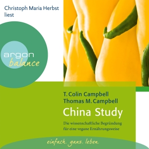 "Christoph Maria Herbst liest T. Colin Campbell ; Thomas M. Campbell ""China study"""