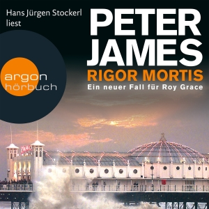 "Hans Jürgen Stockerl liest Peter James ""Rigor Mortis"""