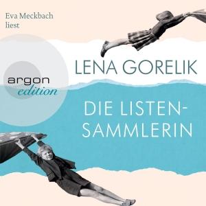 "Eva Meckbach liest Lena Gorelik ""Die Listensammlerin"""