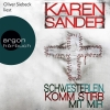 """Oliver Siebeck liest Karen Sander """"Schwesterlein, komm stirb mit mir"""""""