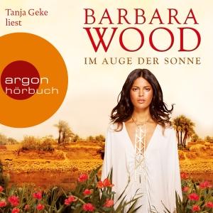 "Tanja Geke liest Barbara Wood ""Im Auge der Sonne"""