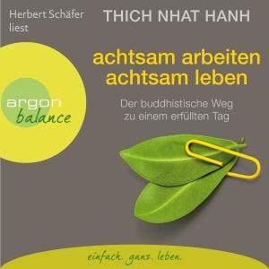 """Herbert Schäfer liest Thich Nhat Hanh """"Achtsam arbeiten, achtsam leben"""""""