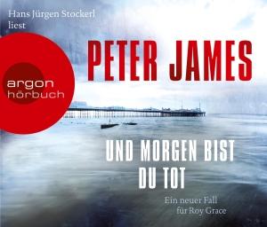 """Hans Jürgen Stockerl liest Peter James """"Und morgen bist du tot"""""""