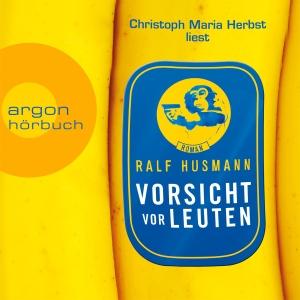 """Christoph Maria Herbst liest Ralf Husmann """"Vorsicht vor Leuten"""""""