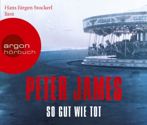 "Hans Jürgen Stockerl liest Peter James ""So gut wie tot"""