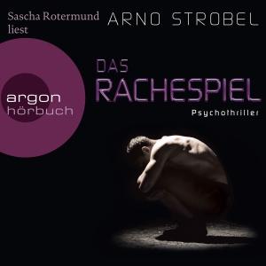 """Sascha Rotermund liest Arno Strobel """"Das Rachespiel"""""""