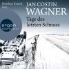 """Vergrößerte Darstellung Cover: Matthias Brandt liest Jan Costin Wagner """"Tage des letzten Schnees"""". Externe Website (neues Fenster)"""