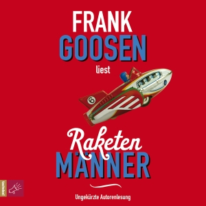 "Frank Goosen liest ""Raketenmänner"""