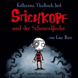 """Katharina Thalbach liest """"Stichkopf und der Scheusalfinder"""" von Guy Bass"""