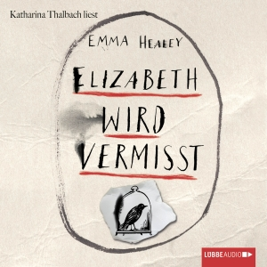 """Katharina Thalbach liest Emma Healey """"Elizabeth wird vermisst"""""""