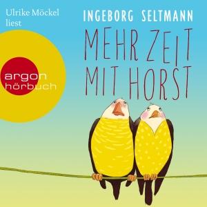 """Ulrike Möckel liest Ingeborg Seltmann """"Mehr Zeit mit Horst"""""""