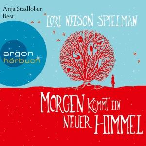 "Anja Stadlober liest Lori Nelson Spielman ""Morgen kommt ein neuer Himmel"""