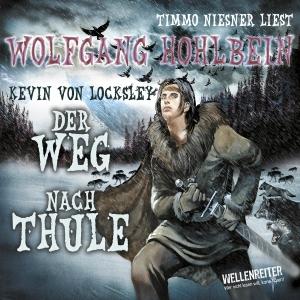 Timmo Niesner liest Wolfgang Hohlbein, Der Weg nach Thule