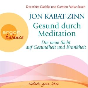 """Dorothea Gädeke und Carsten Fabian lesen Jon Kabat-Zinn """"Gesund durch Meditation"""""""