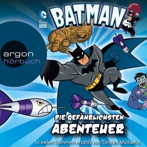 Batman - Die gefährlichsten Abenteuer