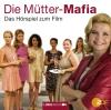 Vergrößerte Darstellung Cover: Die Mütter-Mafia. Externe Website (neues Fenster)