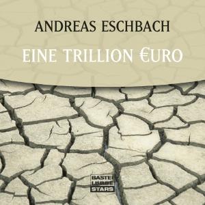 ¬Eine¬ Trillion Euro