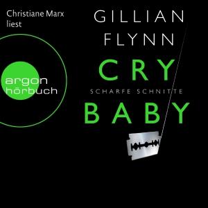 "Christiane Marx liest Gillian Flynn ""Cry Baby - Scharfe Schnitte"""