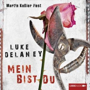 """Martin Keßler liest Luke Delaney """"Mein bist du"""""""