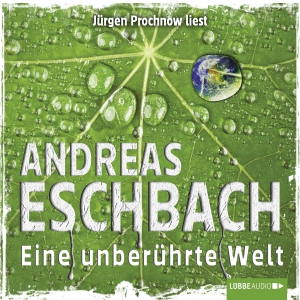 Jürgen Prochnow liest Andreas Eschbach, Eine unberührte Welt