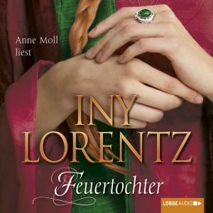 Anne Moll liest Iny Lorentz, Feuertochter