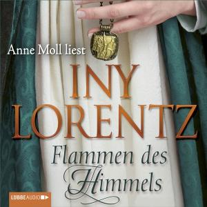 Anne Moll liest Iny Lorentz, Flammen des Himmels