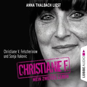 """Anna Thalbach liest Christiane V. Felscherinow und Sonja Vukovic """"Christiane F. - Mein zweites Leben"""""""