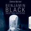 """Dietmar Bär liest Benjamin Black, """"Nicht frei von Sünde"""""""