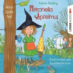 """Nana Spier liest Sabine Städing, """"Petronella Apfelmus - Zauberschlaf und Knallfroschchaos"""""""