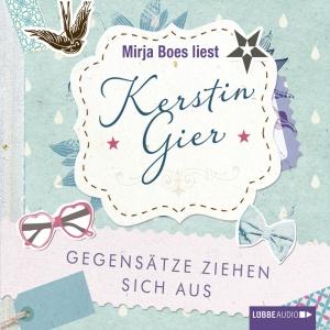 """Mirja Boes liest Kerstin Gier """"Gegensätze ziehen sich aus"""""""