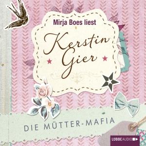 """Mirja Boes liest Kerstin Gier """"Die Mütter-Mafia"""""""