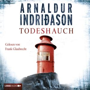 "Frank Glaubrecht liest ""Arnaldur Indridason, Todeshauch"""