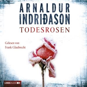 "Frank Glaubrecht liest Arnaldur Indridason ""Todesrosen"""