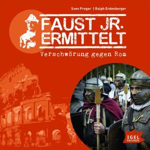 Faust Jr. Ermittelt - Verschwörung gegen Rom