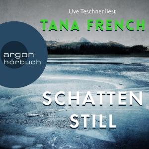 """Uve Teschner liest Tana French """"Schattenstill"""""""