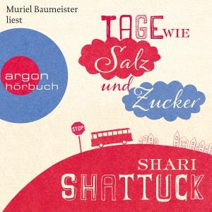 """Muriel Baumeister liest """"Tage wie Salz und Zucker"""", Shari Shattuck"""