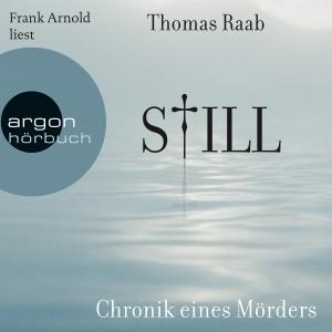 "Frank Arnold liest Thomas Raab, ""Still"""