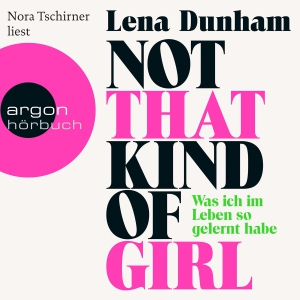 "Nora Tschirner liest Lena Dunham ""Not that kind of girl"""
