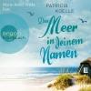 """Marie-Isabel Walke liest Patricia Koelle """"Das Meer in deinem Namen"""""""