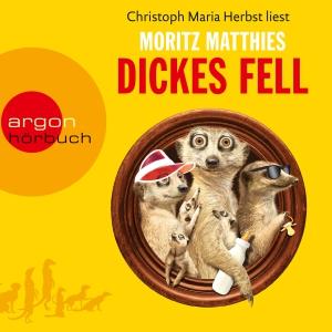 "Christoph Maria Herbst liest Moritz Matthies ""Dickes Fell"""