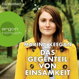 """Eva Meckbach liest Marina Keegan """"Das Gegenteil von Einsamkeit"""""""