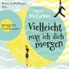"""Britta Steffenhagen liest Mhairi McFarlane """"Vielleicht mag ich dich morgen"""""""