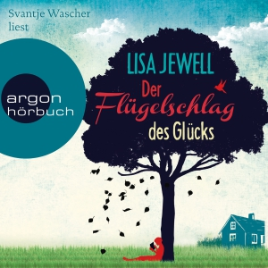"Svantje Wascher liest Lisa Jewell ""Der Flügelschlag des Glücks"""