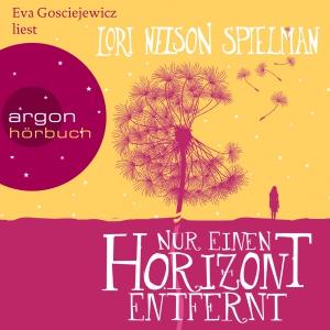 """Eva Gosciejewicz liest Lori Nelson Spielman """"Nur einen Horizont entfernt"""""""