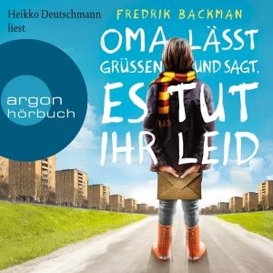 """Heikko Deutschmann liest Fredrik Backman """"Oma lässt grüßen und sagt, es tut ihr leid"""""""