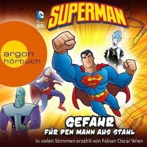 Superman - Gefahr für den Mann aus Stahl