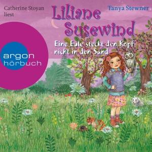 """Catherine Stoyan liest Tanya Stewner """"Liliane Susewind - Eine Eule steckt den Kopf nicht in den Sand"""""""