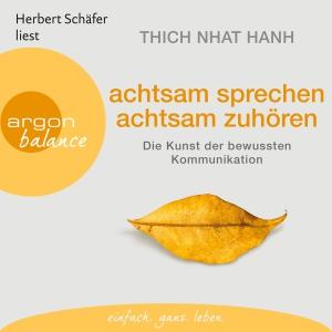 """Herbert Schäfer liest Thich Nhat Hanh """"Achtsam sprechen, achtsam zuhören"""""""