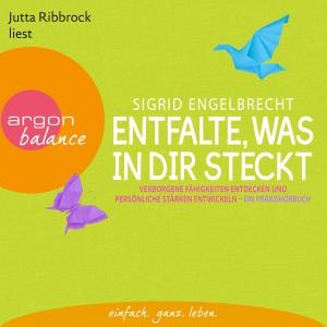 """Jutta Ribbrock liest Sigrid Engelbrecht """"Entfalte, was in dir steckt"""""""